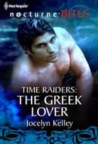 Time Raiders: The Greek Lover ebook by Jocelyn Kelley