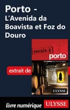 Porto - L'Avenida da Boavista et Foz do Douro ebook by Marc Rigole