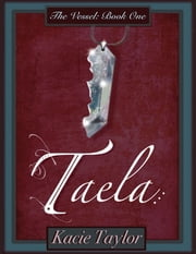 Taela: The Vessel Book One ebook by Kacie Taylor