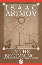In the Beginning ebook by Isaac Asimov