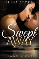 Swept Away book 3 - Swept Away, #3 ebook by