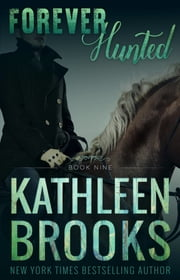 Forever Hunted - Forever Bluegrass #9 ebook by Kathleen Brooks