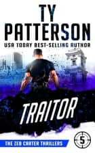 Traitor - A Covert-Ops Suspense Action Novel ebook by Ty Patterson