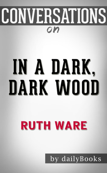 Conversations on In a Dark, Dark Wood by Ruth Ware ebook by dailyBooks