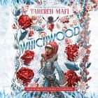 Whichwood audiobook by Tahereh Mafi