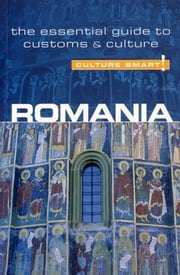 Romania - Culture Smart! - The Essential Guide to Customs & Culture ebook by Debbie Stowe