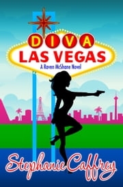 Diva Las Vegas - Raven McShane Mysteries book #1 ebook by Stephanie Caffrey