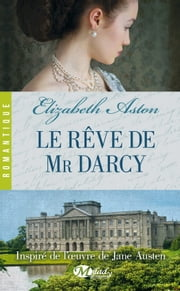Le Rêve de Mr Darcy eBook by Marie Dubourg, Elizabeth Aston