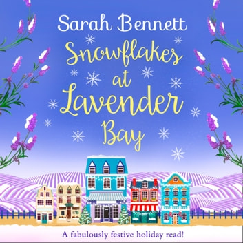Snowflakes at Lavender Bay (Lavender Bay, Book 3) audiobook by Sarah Bennett
