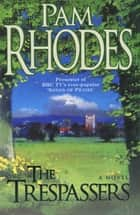 The Trespassers ebook by Pam Rhodes