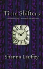 Time Shifters ebook by Shanna Lauffey