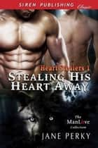 Stealing His Heart Away ebook by Jane Perky