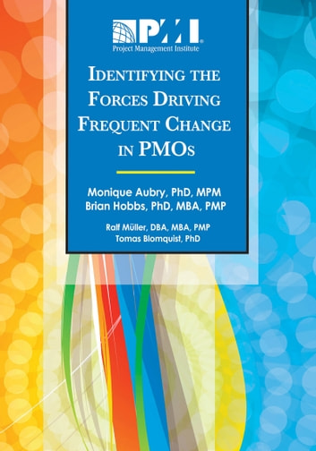 Identifying the Forces Driving Frequent Change in PMOs ebook by Monique Aubry,Brian Hobbs,Ralf Müller,Tomas Blomquist