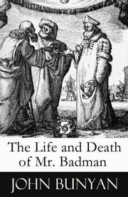 The Life and Death of Mr. Badman (A companion to The Pilgrim's Progress) ebook by John  Bunyan