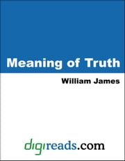 The Meaning of Truth ebook by James, William
