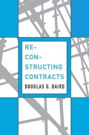 Reconstructing Contracts ebook by Douglas G. Baird