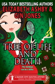 Tree of Life and Death - a Danger Cove Quilting Mystery ebook by Gin Jones,Elizabeth Ashby
