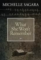 What She Won't Remember ebook by Michelle Sagara