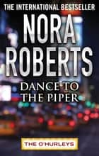Dance to the Piper eBook by Nora Roberts