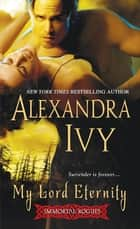 My Lord Eternity ebook by Alexandra Ivy