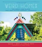 Weird Homes - The People and Places That Keep Austin Strangely Wonderful ebook by David J. Neff, Thanin Viriyaki
