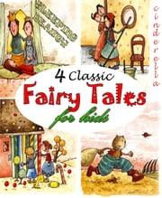 4 Classic Fairy Tales for Kids ebook by The Brothers Grimm,Charles Perrault