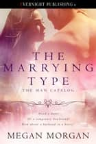 The Marrying Type ebook by Megan Morgan