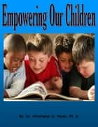 Empowering Our Children ebook by Christopher Handy