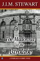 The Madonna of The Astrolabe ebook by J.I.M. Stewart
