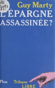 L'Épargne assassinée ? ebook by Guy Marty