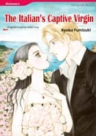 THE ITALIAN'S CAPTIVE VIRGIN (Mills & Boon Comics) - Mills & Boon Comics ebook by India Grey, Kyoko Fumizuki