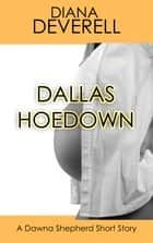 Dallas Hoedown: A Dawna Shepherd Short Story ebook by Diana Deverell