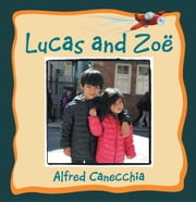 Lucas and Zoë ebook by Alfred Canecchia
