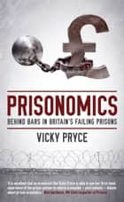 Prisonomics ebook by Vicky Pryce