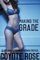 Making The Grade: Age Play Erotica ebook by Coyote Rose