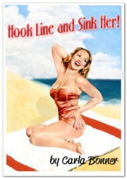 Hook Line and Sink Her ebook by Carla Bonner