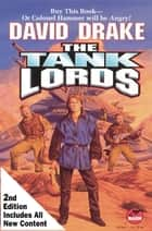 The Tank Lords, Second Edition ebook by David Drake