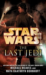 The Last Jedi: Star Wars ebook by Michael Reaves,Maya Kaathryn Bohnhoff