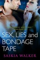Sex, Lies and Bondage Tape ebook by Saskia Walker