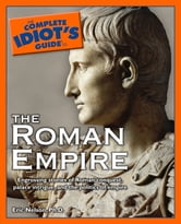 The Complete Idiot's Guide to the Roman Empire ebook by Eric Nelson
