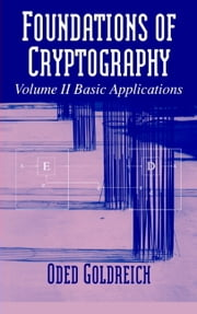 Foundations of Cryptography: Volume 2, Basic Applications ebook by Oded Goldreich