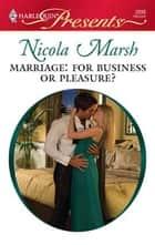 Marriage: For Business or Pleasure? ebook by Nicola Marsh