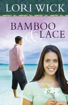 Bamboo and Lace eBook by Lori Wick