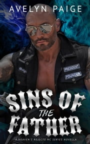 Sins of the Father - Heaven's Rejects MC, #0.5 ebook by Avelyn Paige