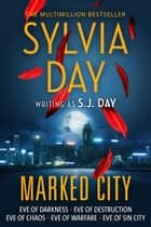 Marked City - The Complete Marked Series ebook by Sylvia Day, S. J. Day