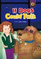 If Dogs Could Talk ebook by Jan L. Coates