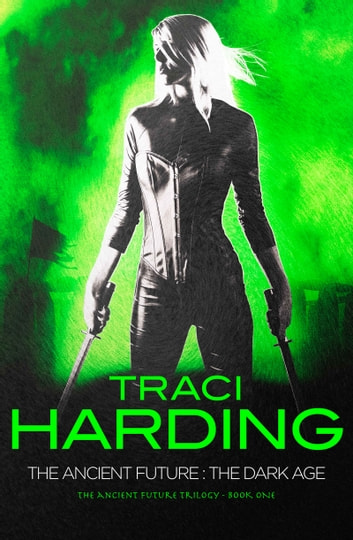 The Ancient Future - The Dark Age ebook by Traci Harding