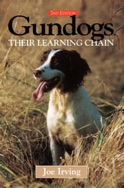 Gundogs; their learning chain ebook by Joe Irving