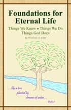 Foundations for Eternal Life ebook by Thomas Edel