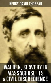 Walden, Slavery in Massachusetts & Civil Disobedience